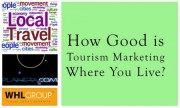 Read How Good Is the Tourism Marketing Where You Live?